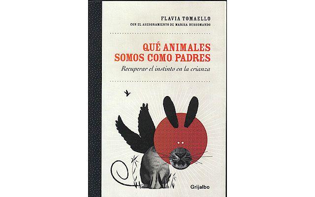Tapa del libro Que animales somos como padres